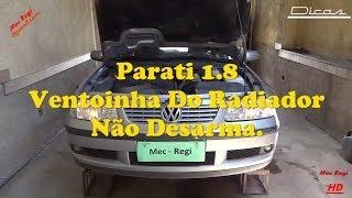 Parati 1.8 - Ventoinha Não Desarma.