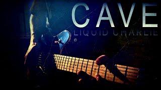 Cave   Liquid Charlie