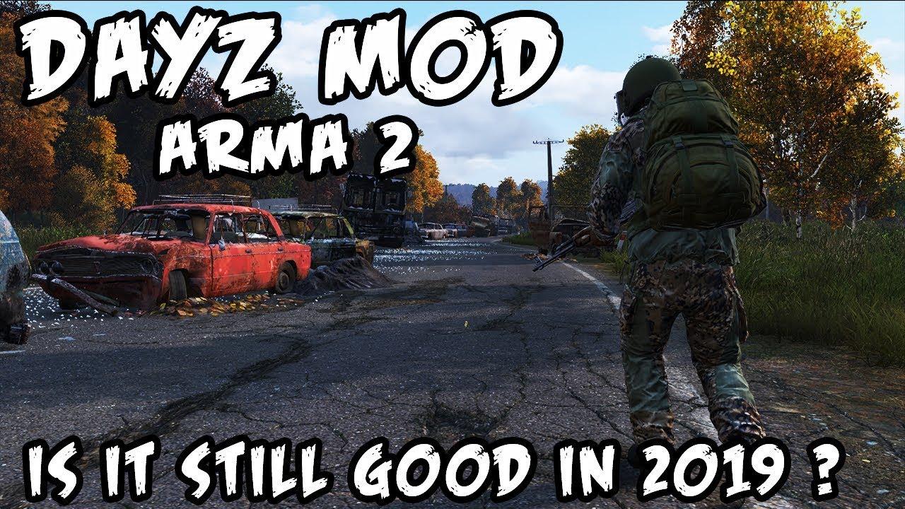 Best Arma 3 Dayz Mod 2019 🔴DAYZ MOD   ARMA 2 / IS IT STILL GOOD IN 2019 ?   YouTube
