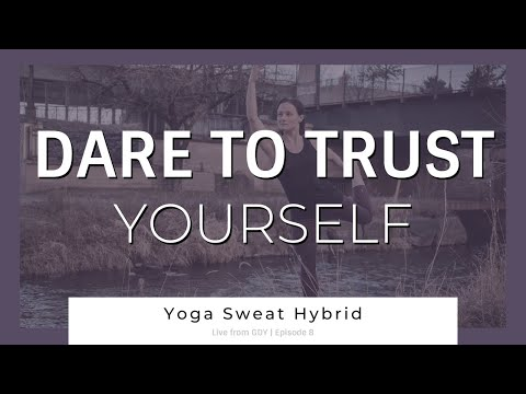 yoga-sweat-hybrid-|-60-minute-|-'dare-to-trust-yourself'-|-live-from-gdy-ep.8