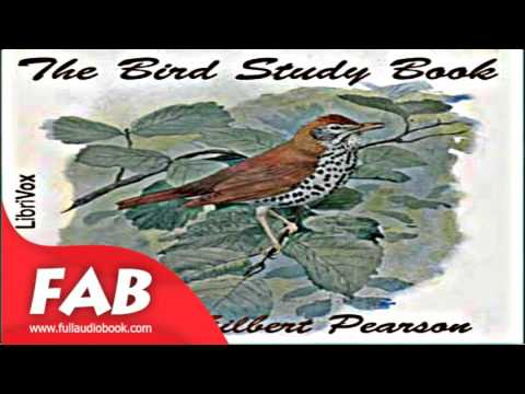 The Bird Study Book Full Audiobook by Thomas Gilbert PEARSON by Non-fiction