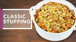 Classic Stuffing Recipe | Holidays 2016