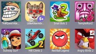 Troll Quest Meme,Little Kitten,Snail Bob 2,Temple Run 2,Subway Surfer,Hill Climb 2,Red Ball Legend