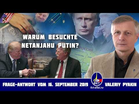 Warum besuchte Netanjahu Putin? (2019.09.16 Valeriy Pyakin)