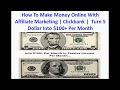 How To Make Money Online With Affiliate Marketing | Clickbank |  Turn 5 Dollar Into $100+ Per Month