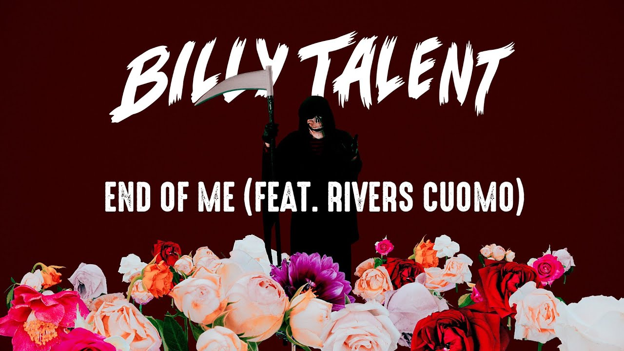 Billy Talent - End Of Me feat. Rivers Cuomo (Official Music Video)