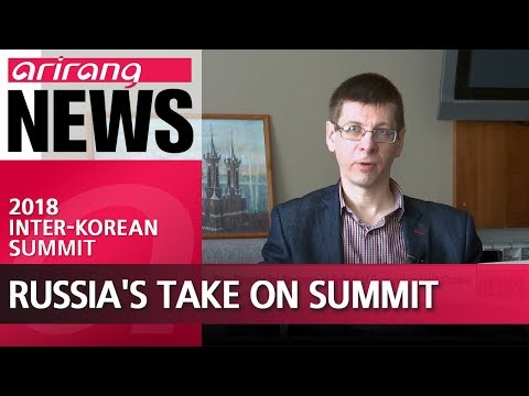 Inter-Korean Summit 2018:  Russia's role in future of the Korean peninsula