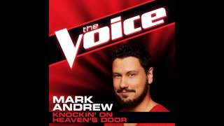 "Mark Andrew: ""Knocking on Heaven's Door"" - The Voice (Studio Version)"