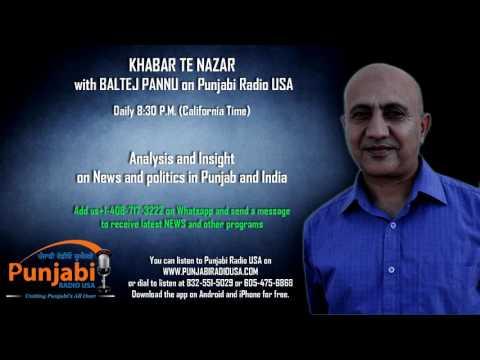 15  August  2016 Evening - Baltej Pannu - Khabar Te Nazar - News Show - Punjabi Radio USA.