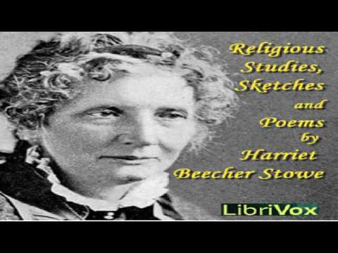 Religious Studies, Sketches and Poems | Harriet Beecher Stowe | Christianity - Other | 1/7