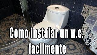Como Instalar taza de baño (w.c./retrete/inodoro)