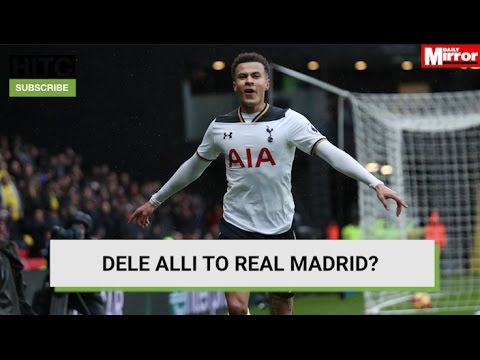 Dele Alli To Real Madrid? Daily Transfer Rumour Round-up