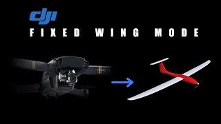 DJI Mavic Pro - Fixed Wing Mode