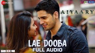 Lae Dooba - Full Audio | Aiyaary | Sidharth Malhotra & Rakul Preet | Sunidhi Chauhan | Rochak Kohli