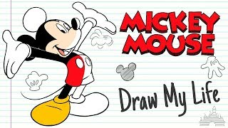 MICKEY MOUSE  Draw My Life