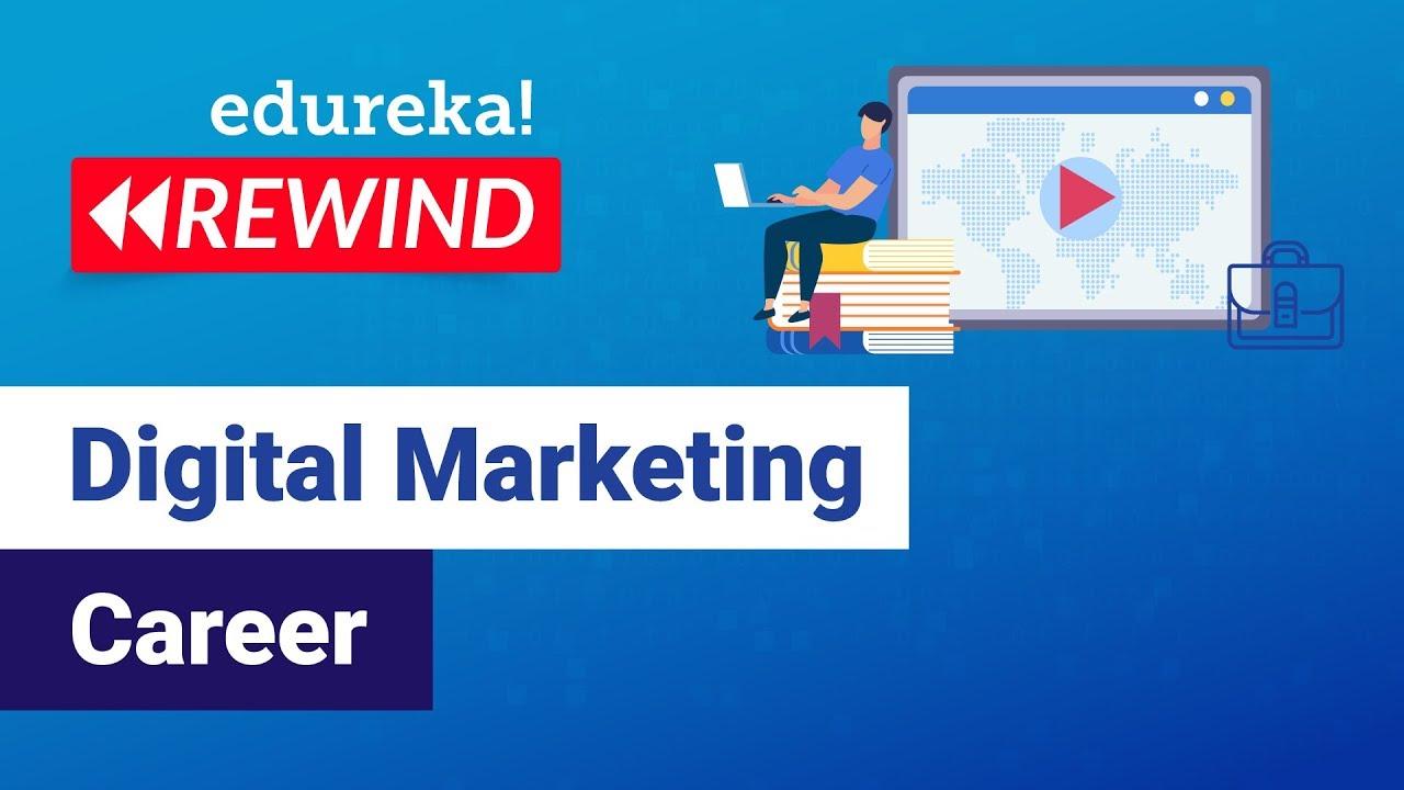Digital Marketing Careers Digital Marketing Career Growth Edureka Digital Marketing Rewind 4 Youtube