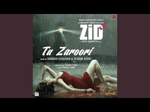 """Tu Zaroori (From """"Zid"""")"""
