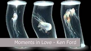 Moments In Love - Ken Ford