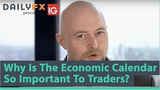 Why Is The Economic Calendar So Important To Traders?