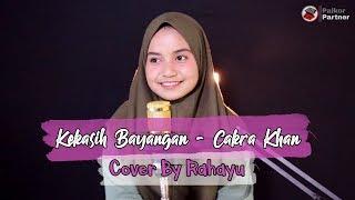 Download Lagu KEKASIH BAYANGAN - CAKRA KHAN | COVER BY RAHAYU KURNIA mp3