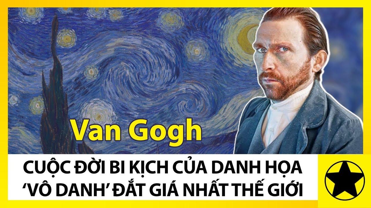"""Van Gogh - Cuộc Đời Bi Kịch Của Đại Danh Hoạ """"Vô Danh"""" Đắt Giá Nhất Lịch Sử Thế Giới"""