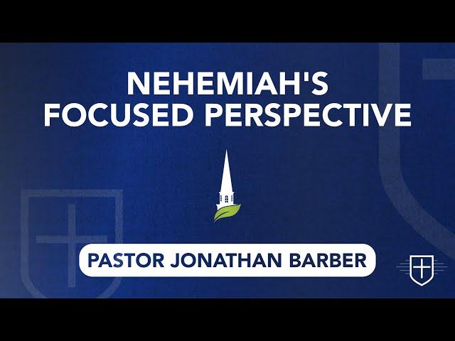 Nehemiah's Focused Perspective