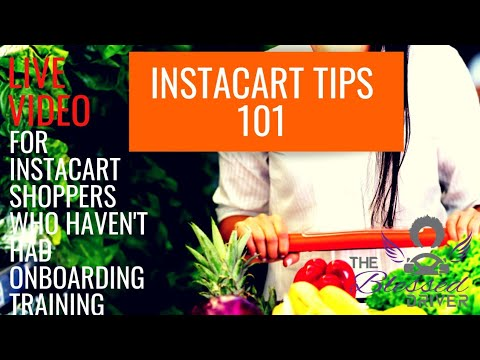Live Video: Tips for New Instacart Shoppers who've had  NO official Training or onboarding sessions.