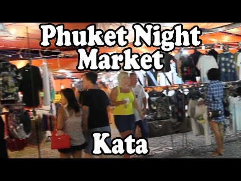 Phuket Night Market: Kata Beach Phuket Thailand. Thai Street Food & Shopping 2016. Kata Night Market