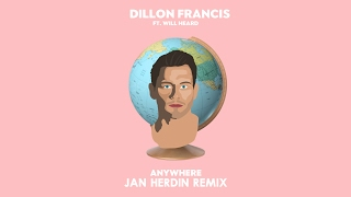 Dillon Francis ft. Will Heard - Anywhere (Jan Herdin Remix) Mp3