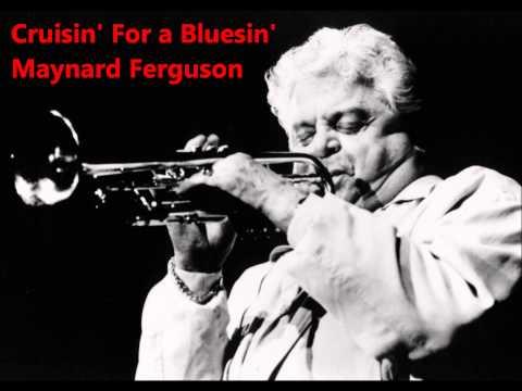 Maynard Ferguson - Cruisin' For a Bluesin' LIVE