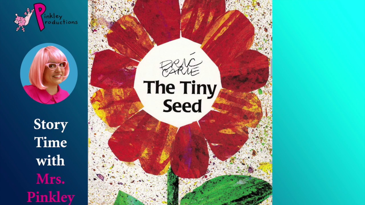 The Tiny Seed By Eric Carle Read Aloud Children S Book Youtube