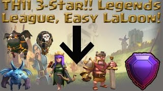 Clash of Clans - Max *TH11 3 Star attack* LaLoon, Legends League Farming!!