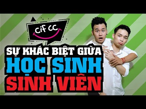 CiF CC SỐ 8 | SỰ KHÁC BIỆT GIỮA HỌC SINH & SINH VIÊN | CiF TV