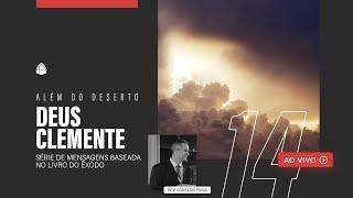 SÉRIE: ALÉM DO DESERTO - DEUS CLEMENTE   PARTE 2