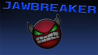 Demon #67   ¨JAWBREAKER¨   100% (HARD DEMON)