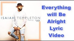 Isaiah Templeton - Everything Will Be Alright LYRIC VIDEO