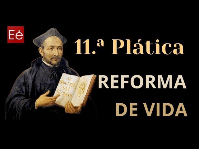 35 Reforma de vida (11ª Plática - día 35 de 50)
