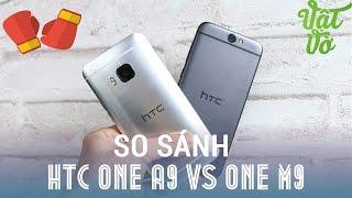 Vật Vờ| So sánh HTC One A9 và One M9: khi tầm trung nổi bật hơn cao cấp