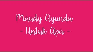 Video Lirik Lagu Maudy Ayunda Untuk Apa download MP3, 3GP, MP4, WEBM, AVI, FLV Desember 2017