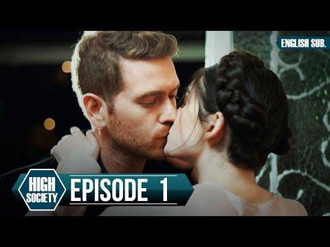 Download High Society - Episode 1 (English Subtitles) | Yuksek Sosyete