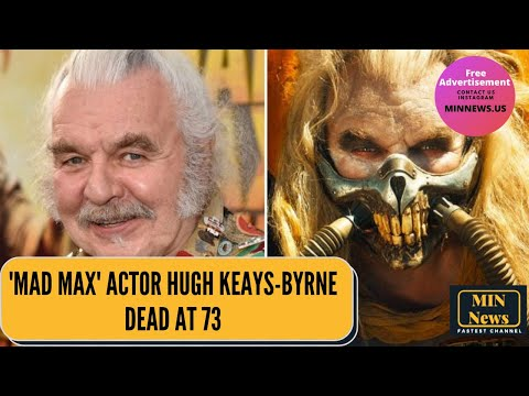 'Mad Max' actor Hugh Keays-Byrne dead at 73 | MIN News