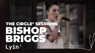 Bishop Briggs - Lyin' | ⭕ THE CIRCLE #2 | OFFSHORE Live Session