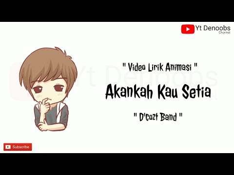 Akankah Kau Setia - D'cozt Band | Video Lirik Animasi