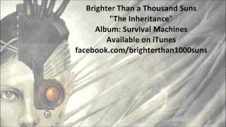Watch Brighter Than A Thousand Suns The Inheritance video