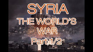 Syria - The Worlds War - Documentary HD - Part 1