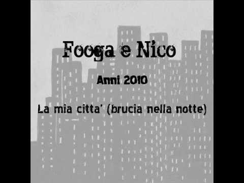 Fooga & Nico - La mia città (brucia nella notte)