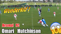 0e938f86f21 Arsenal FC Wonder Kid! Omari Hutchinson