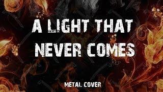A Light That Never Comes (Rock/Metal Version) +Lyrics *HQ