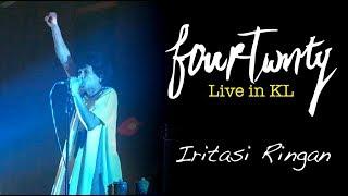 Fourtwnty - Iritasi Ringan (Live in KL)