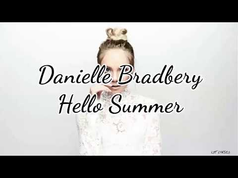 Danielle Bradbery - Hello Summer (Lyrics)
